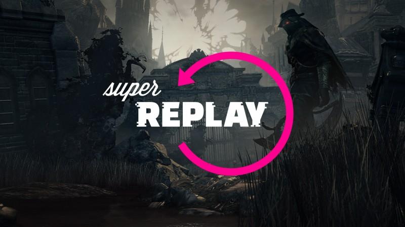 Super Replay está de vuelta con Bloodborne